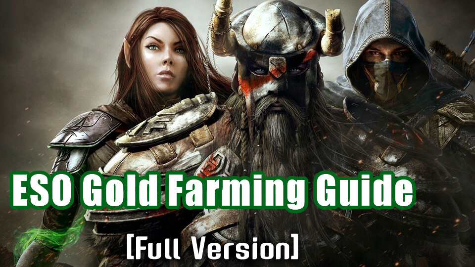 ESO Gold Farming Guide [Full Version] - r4pg com